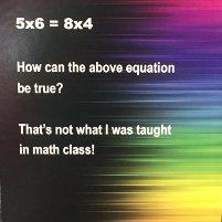 puzzler 5x6=8x4?